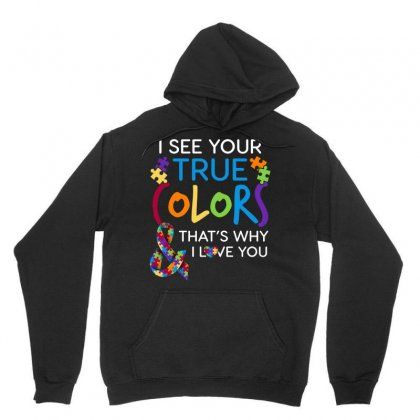 I See Your True Colors Thats Why I Love You Autism Awareness Tshirt Unisex Hoodie Designed By Hung