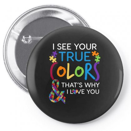 I See Your True Colors Thats Why I Love You Autism Awareness Tshirt Pin-back Button Designed By Hung