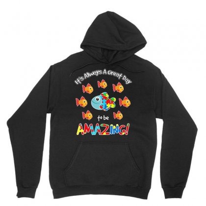 Autism Fish Its Always A Great Day To Be Amazing T Shirt Unisex Hoodie Designed By Hung