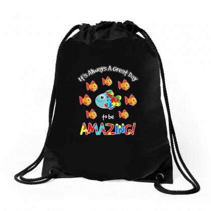 Autism Fish Its Always A Great Day To Be Amazing T Shirt Drawstring Bags Designed By Hung