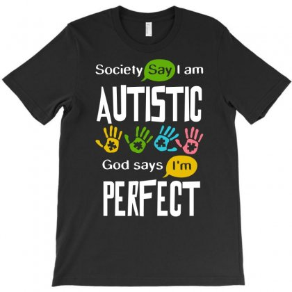Autism Awareness Autistic Society Say I Am Perfect Tshirt T-shirt Designed By Hung