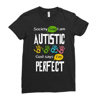 Autism Awareness Autistic Society Say I Am Perfect Tshirt Ladies Fitted T-shirt Designed By Hung