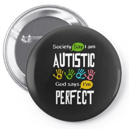 Autism Awareness Autistic Society Say I Am Perfect Tshirt Pin-back Button Designed By Hung