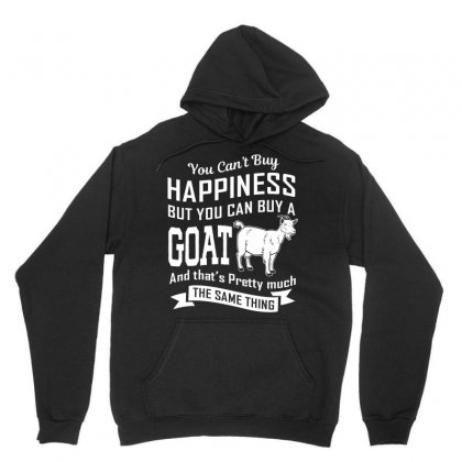 You Cant Buy Happiness But You Can Buy A Goat And Thats Pretty Much Th Unisex Hoodie Designed By Hung