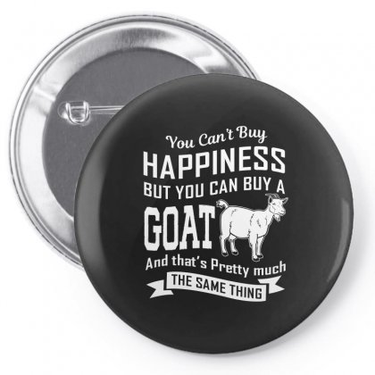 You Cant Buy Happiness But You Can Buy A Goat And Thats Pretty Much Th Pin-back Button Designed By Hung