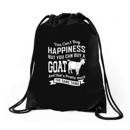 You Cant Buy Happiness But You Can Buy A Goat And Thats Pretty Much Th Drawstring Bags Designed By Hung