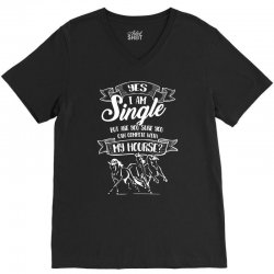 yes i am single my horse but are you sure you can complete with horse V-Neck Tee | Artistshot