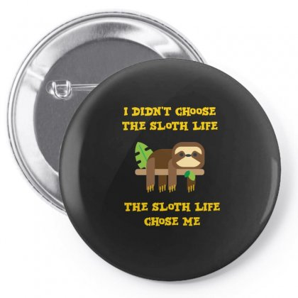 The Sloth Life Chose Me Tshirt Pin-back Button Designed By Hung