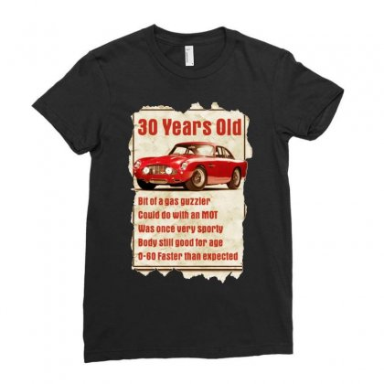 30 Year Old Aston Martin Funny Quote Ideal Birthday Gift Ladies Fitted T-shirt Designed By H4syim