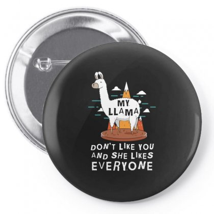 My Llama Dont Like You And She Likes Everyone Tshirt Pin-back Button Designed By Hung