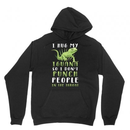 I Hug My Iguana So I Dont Punch People In The Throat Tshirt Unisex Hoodie Designed By Hung
