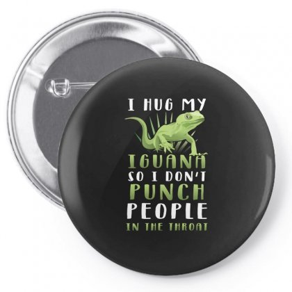 I Hug My Iguana So I Dont Punch People In The Throat Tshirt Pin-back Button Designed By Hung