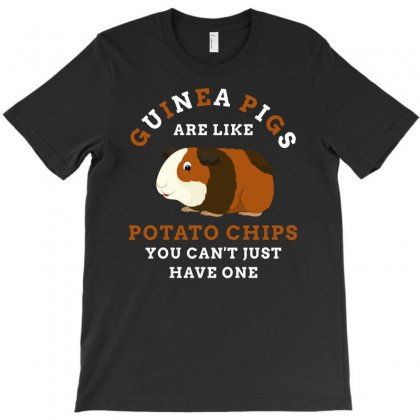 Guineapigs Are Like Potato Chips You Cant Just Have One Tshirt T-shirt Designed By Hung
