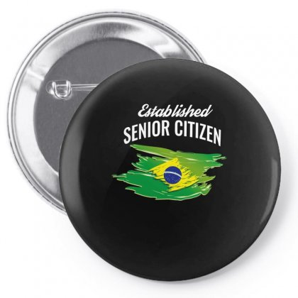 Established Senior Citizen Of Brazil Shirt Pin-back Button Designed By Cogentprint