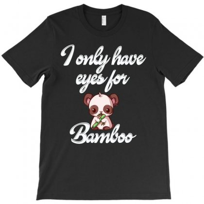 Panda Have Eyes For Bamboo Shirt T-shirt Designed By Cogentprint