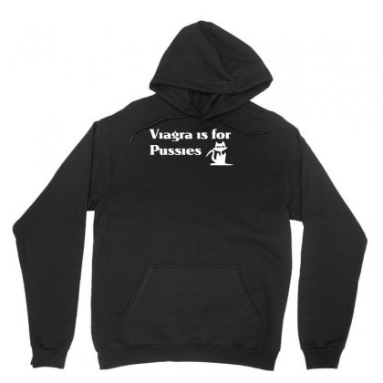 Viagra Is For Pussies Unisex Hoodie Designed By H4syim