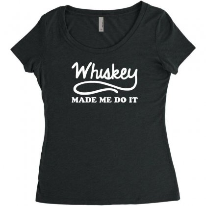 Whiskey Made Me Do It Funny Women's Triblend Scoop T-shirt Designed By H4syim