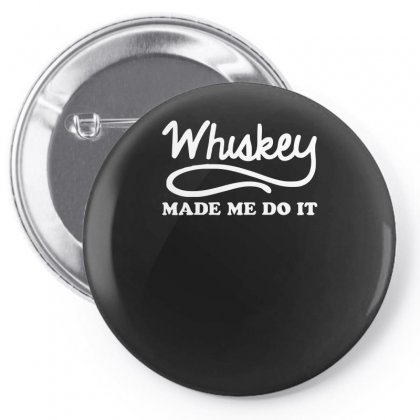 Whiskey Made Me Do It Funny Pin-back Button Designed By H4syim