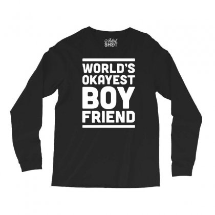 World's Okayest Boyfriend Couple Love Funny Long Sleeve Shirts Designed By H4syim