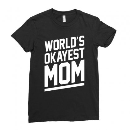 World's Okayest Mom Funny Ladies Fitted T-shirt Designed By H4syim