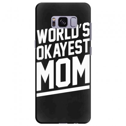 World's Okayest Mom Funny Samsung Galaxy S8 Plus Case Designed By H4syim