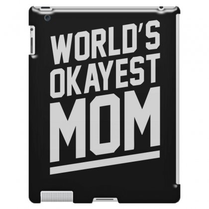 World's Okayest Mom Funny Ipad 3 And 4 Case Designed By H4syim