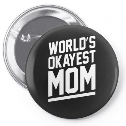 World's Okayest Mom Funny Pin-back Button Designed By H4syim