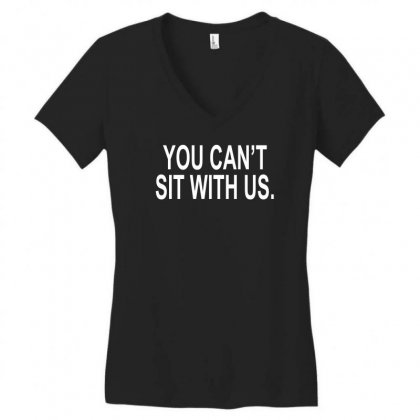 You Can't Sit With Us Women's V-neck T-shirt Designed By H4syim