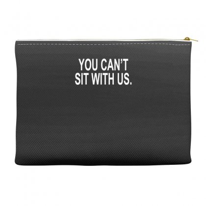 You Can't Sit With Us Accessory Pouches Designed By H4syim