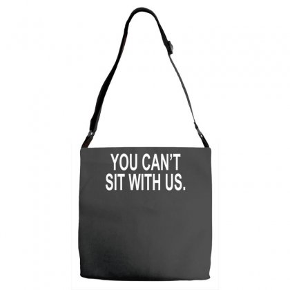 You Can't Sit With Us Adjustable Strap Totes Designed By H4syim
