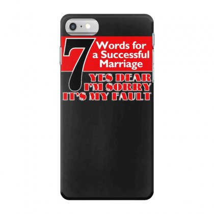 Funny  7 Words For Marriage, Ideal Gift, Birthday Present Iphone 7 Case Designed By H4syim