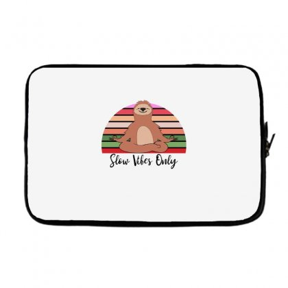 Slow Vibes Only For Light Laptop Sleeve Designed By Sengul