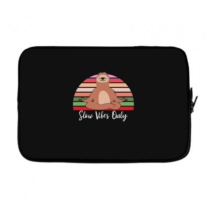 Slow Vibes Only For Dark Laptop Sleeve Designed By Sengul