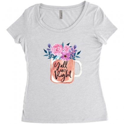 Yall Aint Right Women's Triblend Scoop T-shirt Designed By Sengul