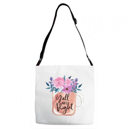 Yall Aint Right Adjustable Strap Totes Designed By Sengul