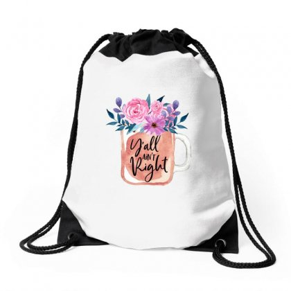 Yall Aint Right Drawstring Bags Designed By Sengul
