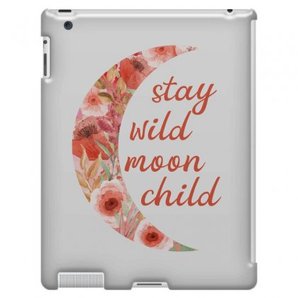 Stay Wild Moon Child Ipad 3 And 4 Case Designed By Sengul