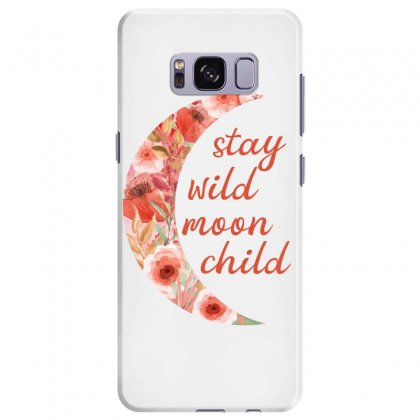 Stay Wild Moon Child Samsung Galaxy S8 Plus Case Designed By Sengul