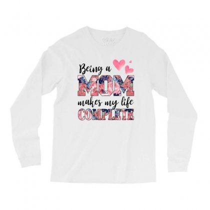 Being A Mom Makes My Life Complete For Light Long Sleeve Shirts Designed By Sengul