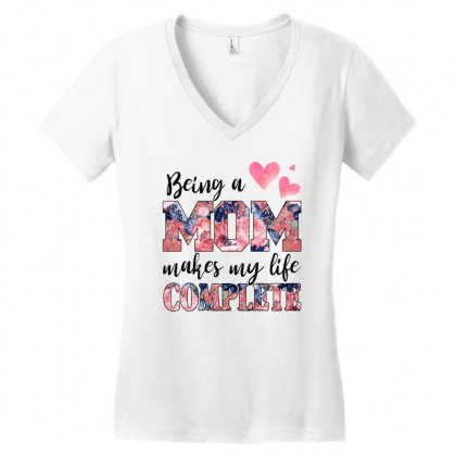 Being A Mom Makes My Life Complete For Light Women's V-neck T-shirt Designed By Sengul