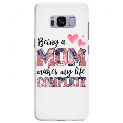 Being A Mom Makes My Life Complete For Light Samsung Galaxy S8 Plus Case Designed By Sengul