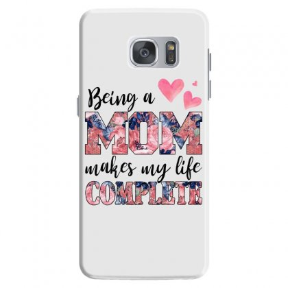Being A Mom Makes My Life Complete For Light Samsung Galaxy S7 Case Designed By Sengul