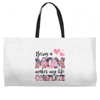 Being A Mom Makes My Life Complete For Light Weekender Totes Designed By Sengul