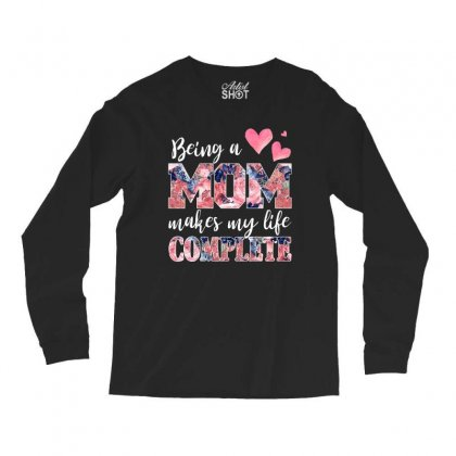 Being A Mom Makes My Life Complete For Dark Long Sleeve Shirts Designed By Sengul