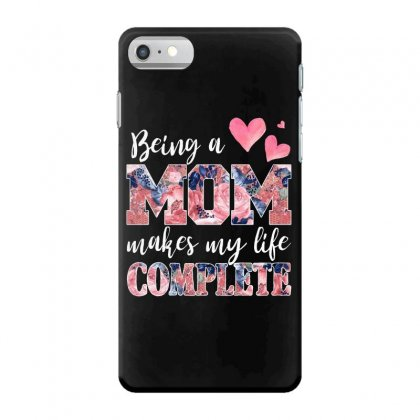 Being A Mom Makes My Life Complete For Dark Iphone 7 Case Designed By Sengul
