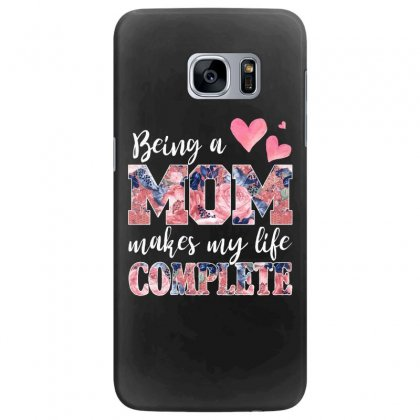 Being A Mom Makes My Life Complete For Dark Samsung Galaxy S7 Edge Case Designed By Sengul