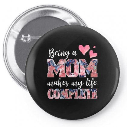 Being A Mom Makes My Life Complete For Dark Pin-back Button Designed By Sengul