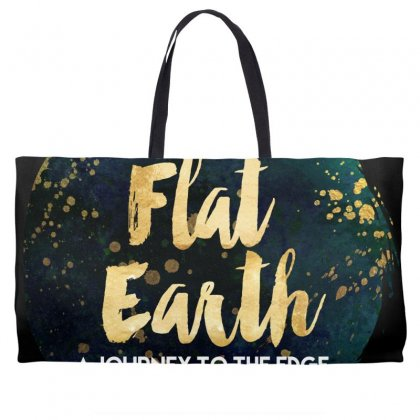 Flat Earth A Journey To The Edge Weekender Totes Designed By Perception