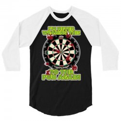 funny darts i'm never wearing, ideal gift or birthday present. 3/4 Sleeve Shirt | Artistshot