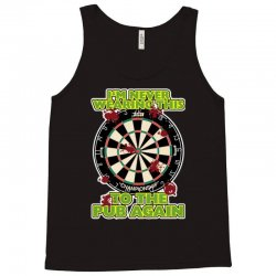 funny darts i'm never wearing, ideal gift or birthday present. Tank Top | Artistshot